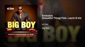 eLDee - Evolution (beautiful Thing) Feat. Laurie B Irie